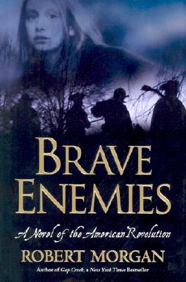 Image for Brave Enemies: A Novel of the American Revolution (Shannon Ravenel Books) SIGNED FIRST EDITION