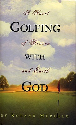 Golfing With God: A Novel, Merullo, Roland