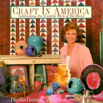 Image for CRAFT IN AMERICA CELEBRATING THE CREATIVE WORK OF THE HAND
