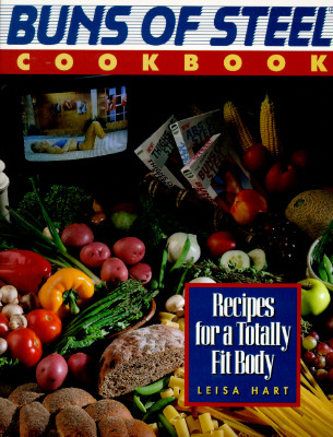 Image for Buns of Steel Cookbook: Recipes for a Totally Fit Body