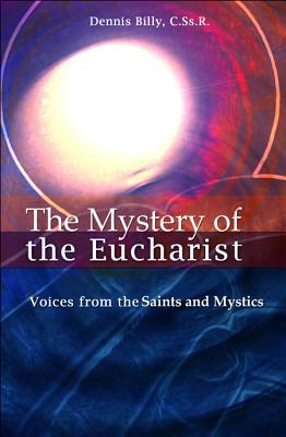 Image for The Mystery of the Eucharist: Voices from the Saints and Mystics