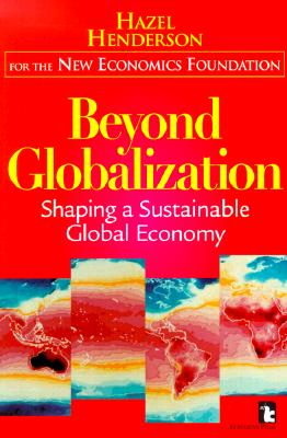 Beyond Globalization: Shaping a Sustainable Global Economy, Henderson, Hazel