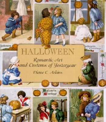 Halloween Romantic Art and Customs of Yesteryear, Arkins, Diane
