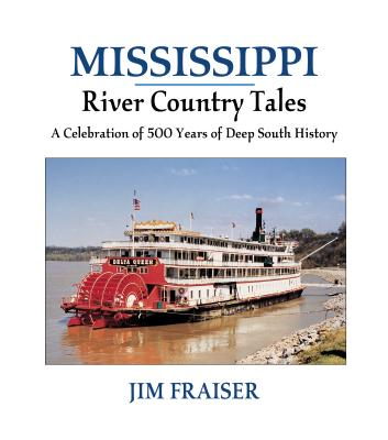 Image for Mississippi River Country Tales: A Celebration of 500 Years of Deep South History
