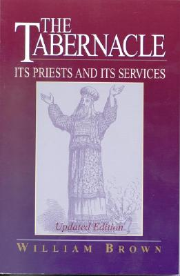 Image for The Tabernacle: Its Priests and Its Services
