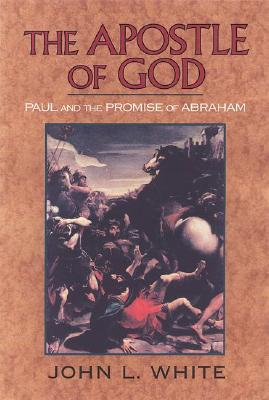Image for The Apostle of God: Paul and the Promise of Abraham