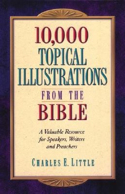 Image for 10,000 Topical Illustrations from the Bible