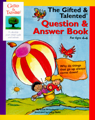 The Gifted & Talented Question & Answer Book (Gifted and Talented Series), Amerikaner, Susan; Nolte, Larry