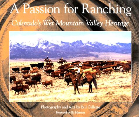 Image for A Passion for Ranching  Colorado's Wet Mountain Valley Heritage