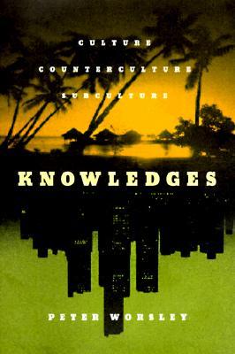 Image for Knowledges: Culture, Counterculture, Subculture