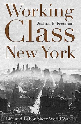 Image for Working-Class New York: Life and Labor Since World War II