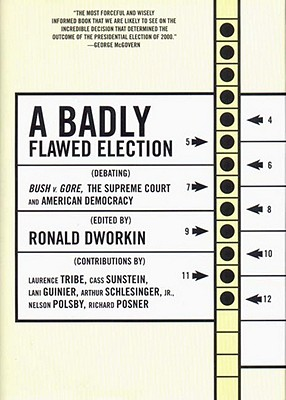 Image for A Badly Flawed Election: Debating Bush V. Gore, the Supreme Court, and American Democracy