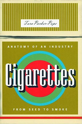 Image for CIGARETTES : ANATOMY OF AN INDUSTRY FROM