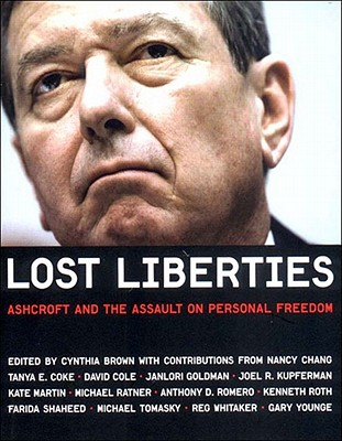 Image for Lost Liberties: Ashcroft and the Assault on Personal Freedom