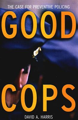 Image for Good Cops: The Case For Preventive Policing