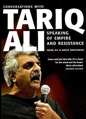 Image for Speaking of Empire and Resistance: Conversations with Tariq Ali