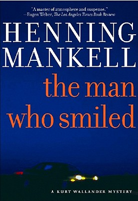 The Man Who Smiled A Kurt Wallender Mystery, Mankell, Henning