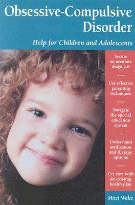 Image for Obsessive-Compulsive Disorder: Helping Children & Adolescents (Patient Centered Guides)