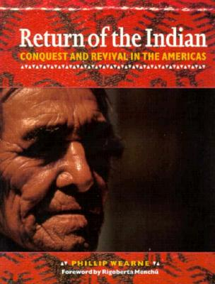 Return of the Indian: Conquest and Revival in the Americas, Wearne, Phillip