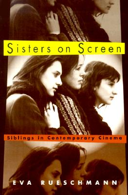 Image for SISTERS ON SCREEN SIBLINGS IN CONTEMPORARY CINEMA