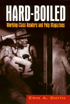 Image for Hard-Boiled: Working Class Readers and Pulp Magazines