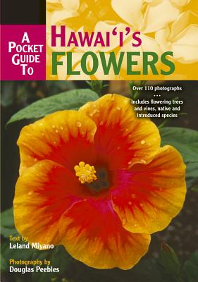 A Pocket Guide to Hawai'i's Flowers, Leland Miyano