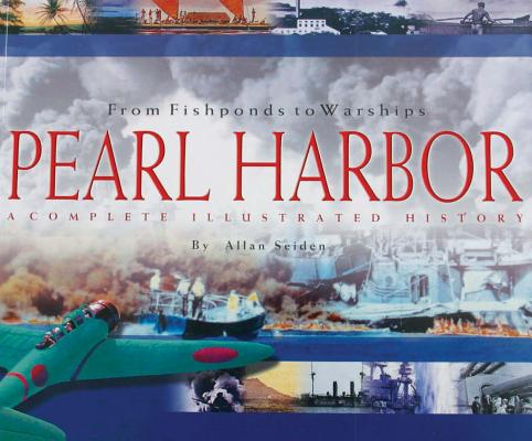 Image for From Fishponds to Warships : Pearl Harbor : A Complete Illustrated History