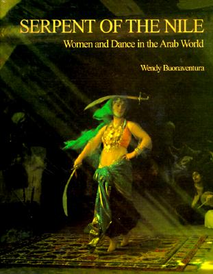 Image for Serpent of the Nile: Women and Dance in the Arab World