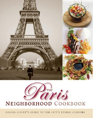 Image for The Paris Neighborhood Cookbook: Danyel Couet's Guide to the City's Ethnic Cuisines (Cookbooks)