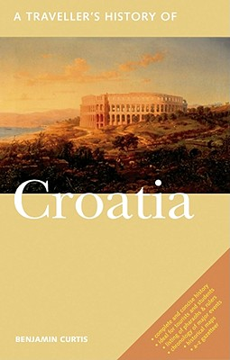 Image for Travellers History Of Croatia (The Traveller's History)