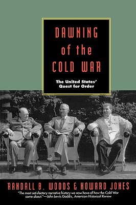 Image for Dawning of the Cold War: The United States Quest for Order