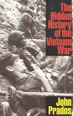 The Hidden History of the Vietnam War, Prados, John