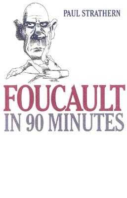 Image for Foucault in 90 Minutes (Philosophers in 90 Minutes Series)