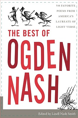 The Best of Ogden Nash, Ogden Nash;, ed. by Linell Nash Smith