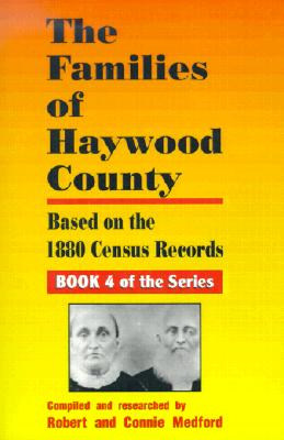Image for The Families of Haywood County, North Carolina: Based on the 1880 Census Records (Families of Haywood Counties)