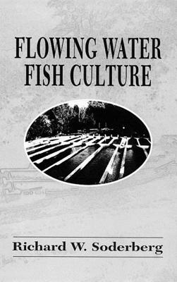 Flowing Water Fish Culture, Soderberg, Richard W.