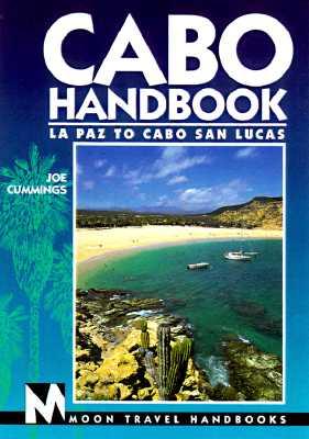 Image for Cabo Handbook: LA Paz to Cabo San Lucas (Moon Handbooks)