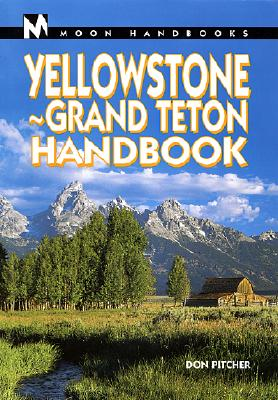 Image for Yellowstone-Grand Teton Handbook (Moon Handbooks : Yellowstone-Grand Teton, 1st ed)