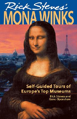Image for Rick Steves' Mona Winks: Self-Guided Tours of Europe's Top Museums