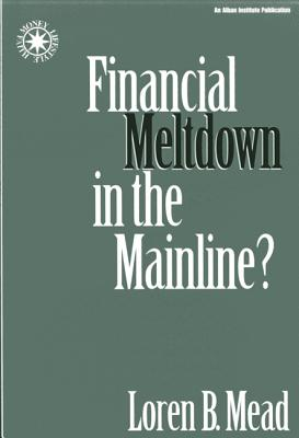 Image for Financial Meltdown in the Mainline? (Money Faith and Leadership)
