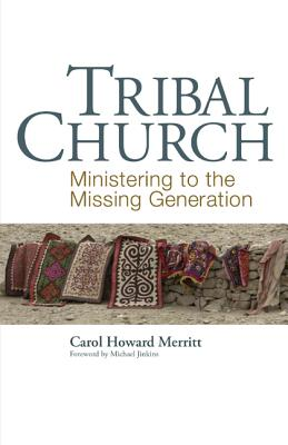 Image for Tribal Church: Ministering to the Missing Generation