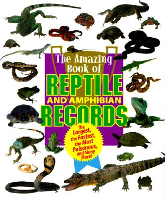 Image for Animal Records - Amazing Book of Reptile & Amphibian Records