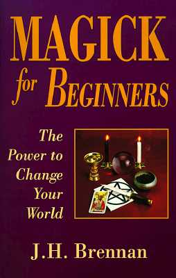 Image for Magick for Beginners: The Power to Change Your World (For Beginners (Llewellyn's))