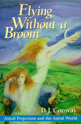 Image for Flying Without a Broom: Astral Projection and the Astral World