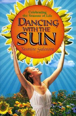Image for Dancing with the Sun: Celebrating the Seasons of Life