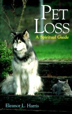 Image for Pet Loss: A Spiritual Guide
