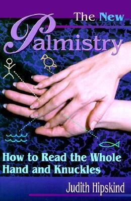Image for The New Palmistry : How to Read the Whole Hand & the Knuckles
