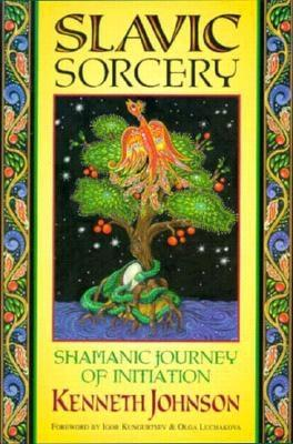 Image for Slavic Sorcery: Shamanic Journey of Initiation