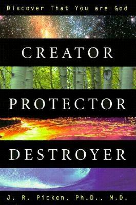 Image for Creator, Protector, Destroyer: Discover that You are God