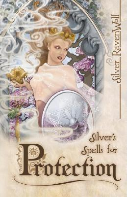 Silver's Spells for Protection (Silver's Spells Series), RavenWolf, Silver